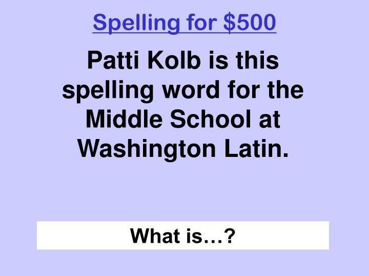 Spelling for $500