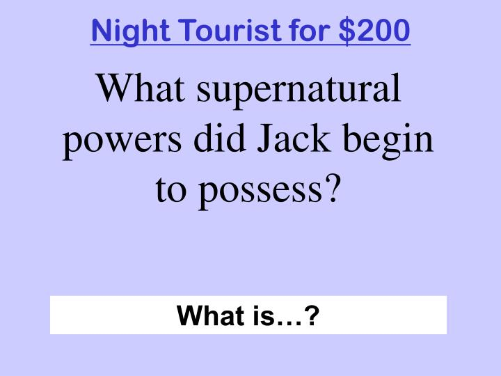 Night Tourist for $200