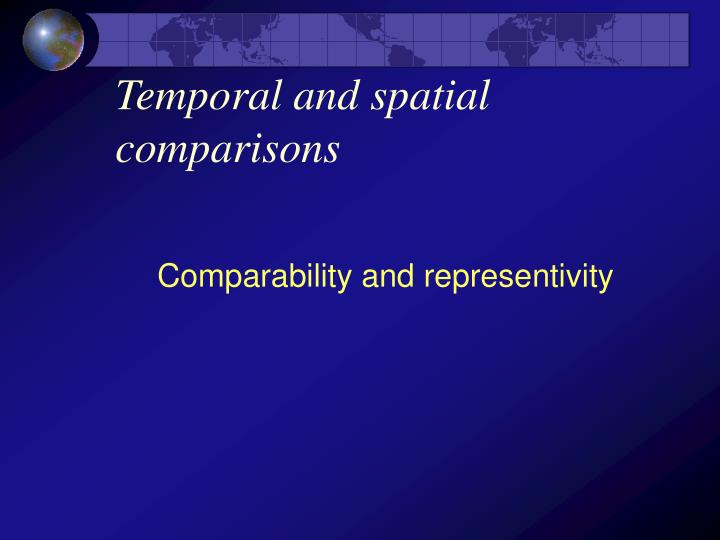 temporal and spatial comparisons n.