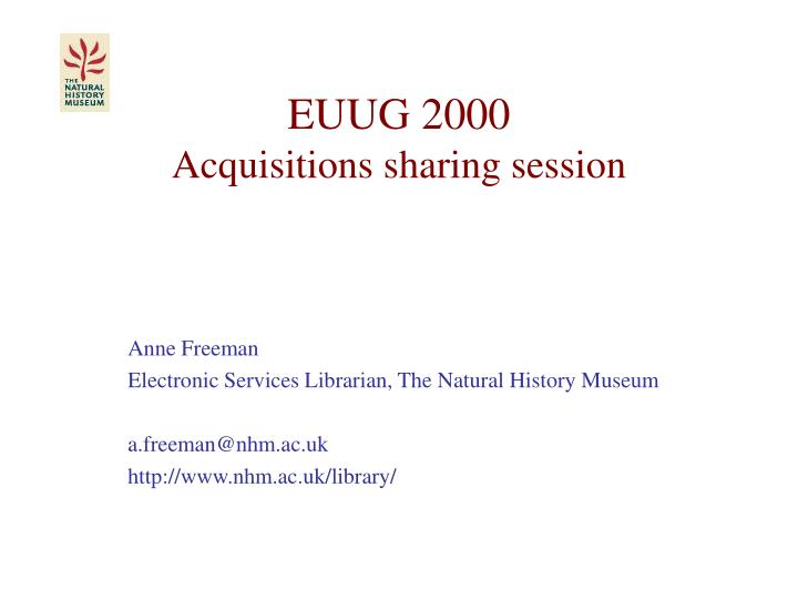 Euug 2000 acquisitions sharing session