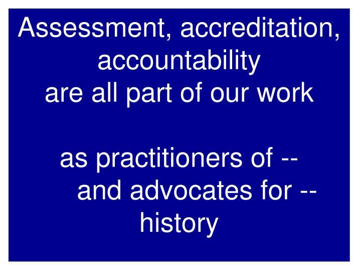 Assessment, accreditation, accountability