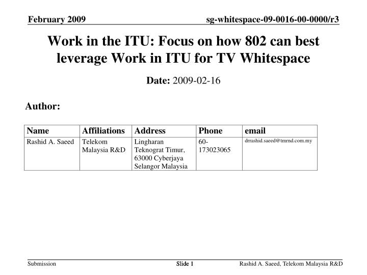 work in the itu focus on how 802 can best leverage work in itu for tv whitespace n.