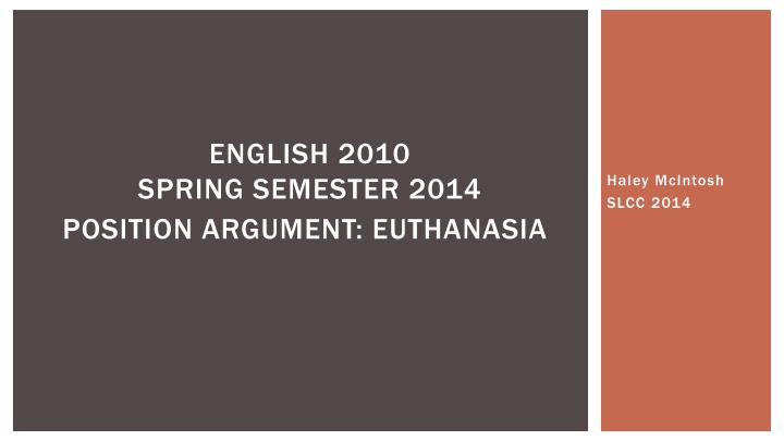 English 2010 spring semester 2014 position argument euthanasia