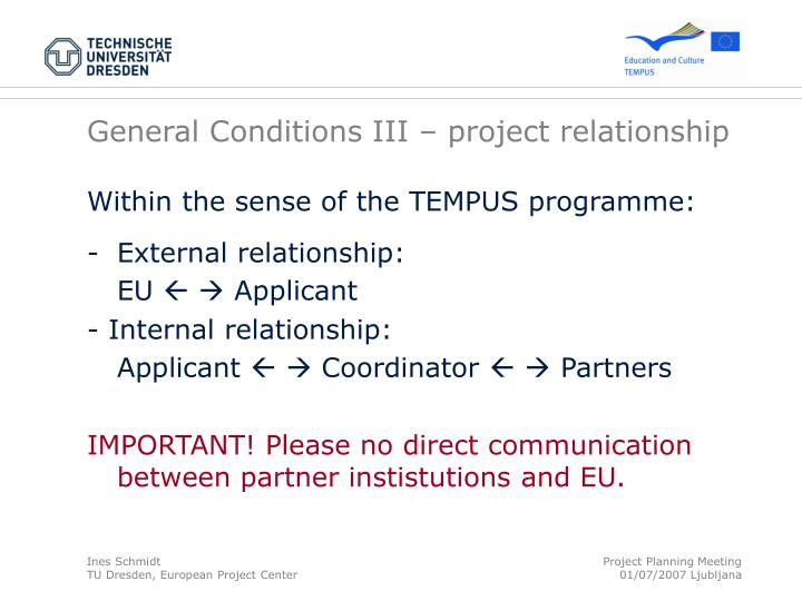 General Conditions III – project relationship