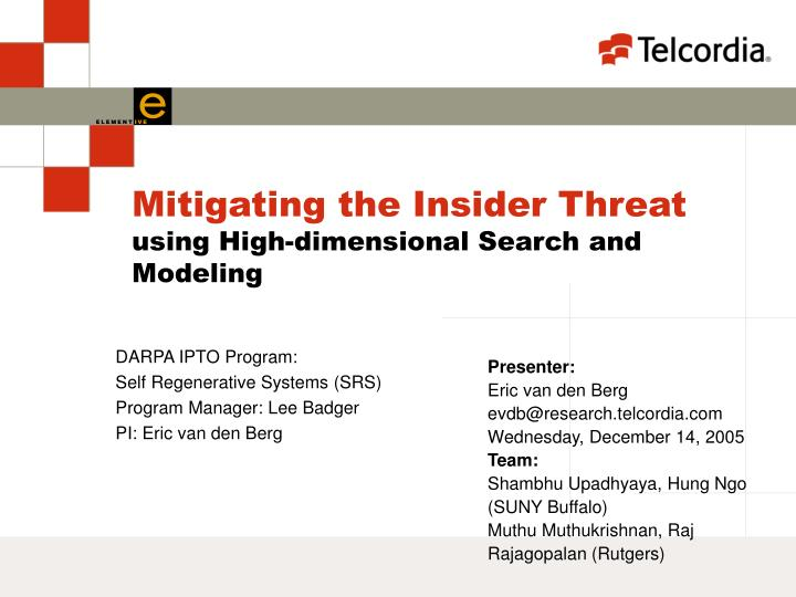 mitigating the insider threat using high dimensional search and modeling n.