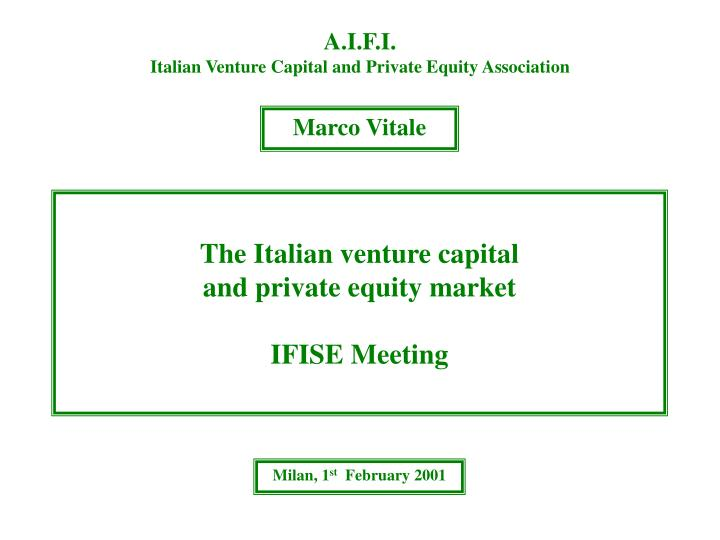 the italian venture capital and private equity market ifise meeting n.