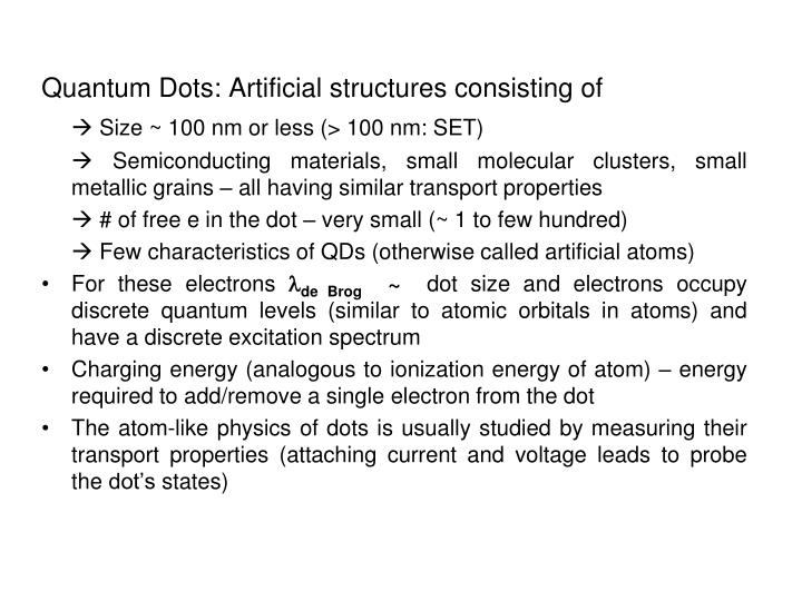 Quantum Dots: Artificial structures consisting of
