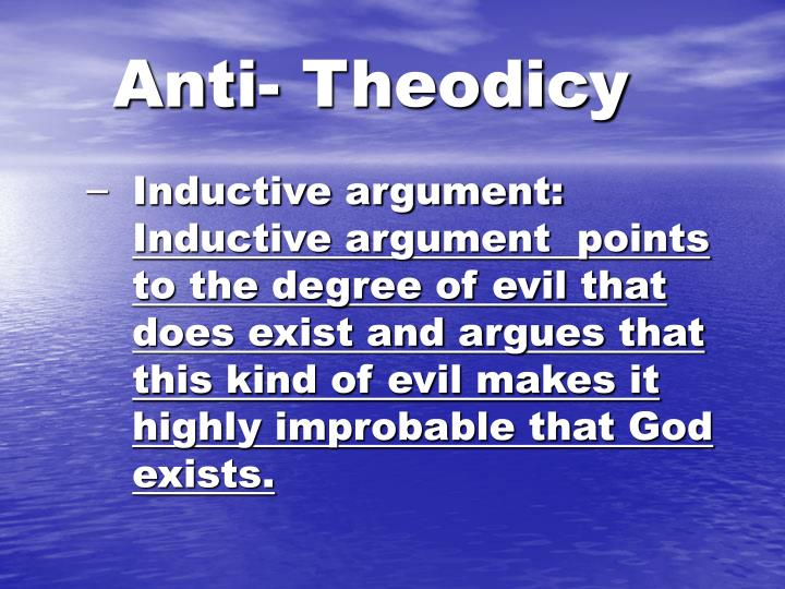 a discussion of theodicy and the questions on gods existence According to thomas aquinas' discussion of the cosmological argument for god's existence, there must be an ultimate cause or reason for the existence of the world (namely, god) if there were no such cause, then there would be no way to explain why.