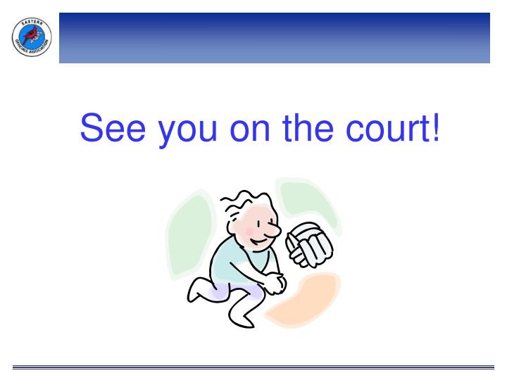 See you on the court!