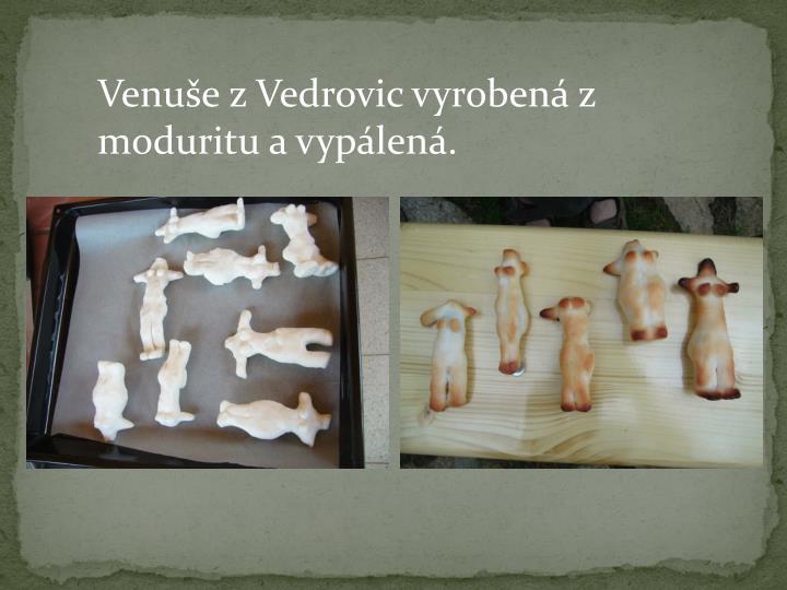 Venuše z Vedrovic vyrobená z moduritu a vypálená.