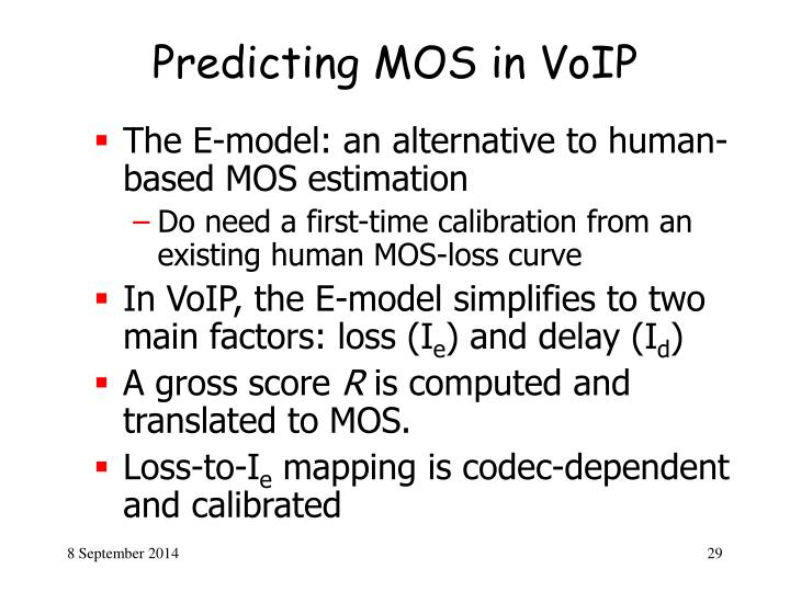Predicting MOS in VoIP
