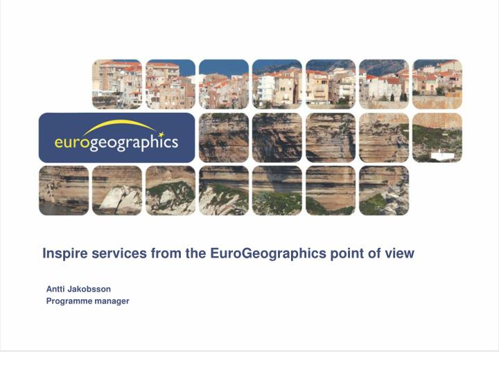 Inspire services from the eurogeographics point of view