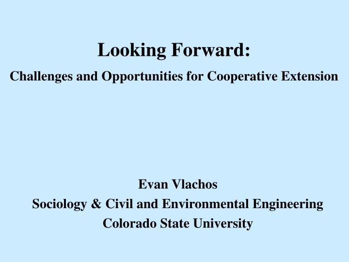 looking forward challenges and opportunities for cooperative extension n.