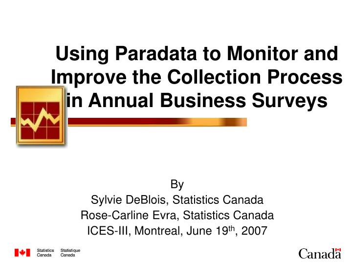 using paradata to monitor and improve the collection process in annual business surveys n.