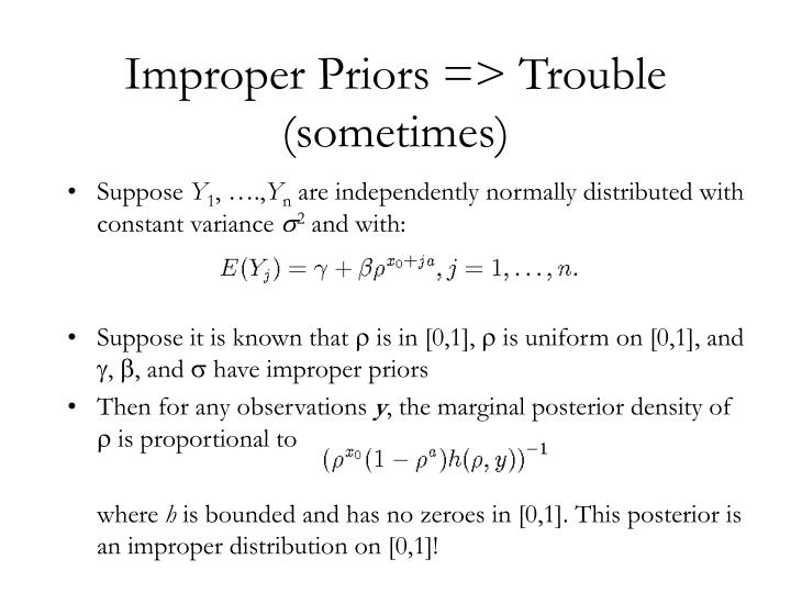 Improper Priors => Trouble (sometimes)