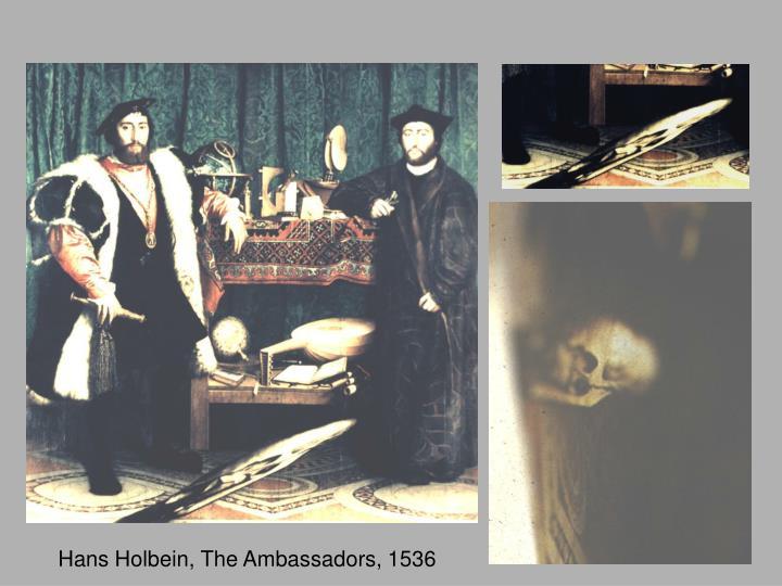 Hans Holbein, The Ambassadors, 1536