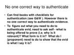 no one correct way to authenticate