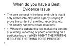 when do you have a best evidence issue