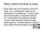 when is best evid rule an issue