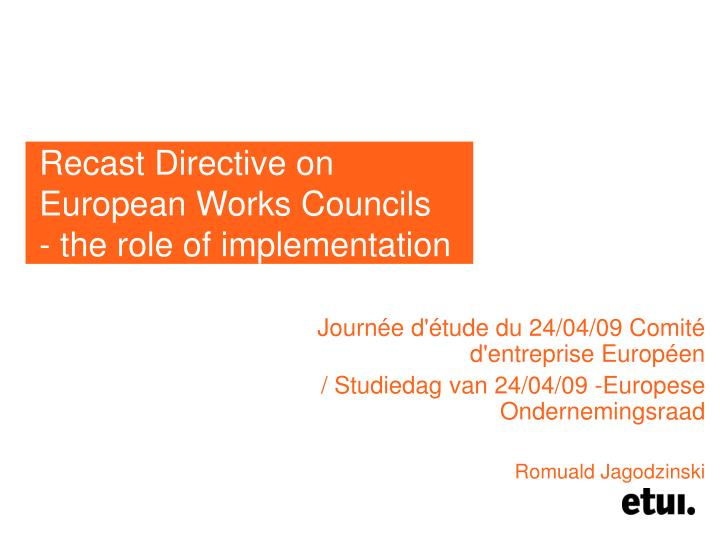 recast directive on european works councils the role of implementation n.