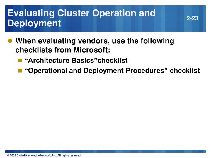 Evaluating Cluster Operation and Deployment
