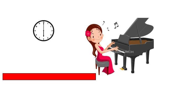 Sie spielt Klavier um sechs Uhr am Nachmittag.