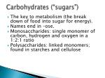 carbohydrates sugars