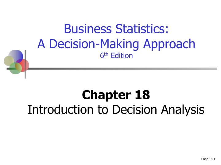 an introduction to the decision making model analysis Introduction to decision analysis for decision analysis lets us think clearly about a public policy analysis 9 decision basis to build a model, we.