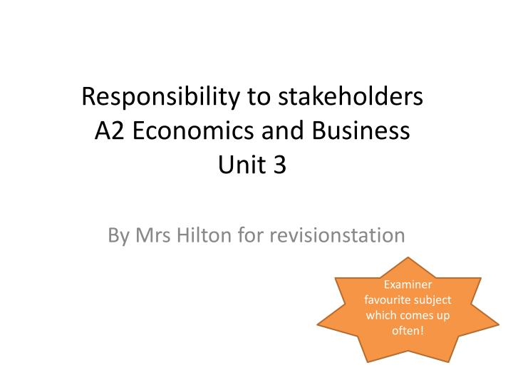 responsibility to stakeholders a2 economics and business unit 3 n.