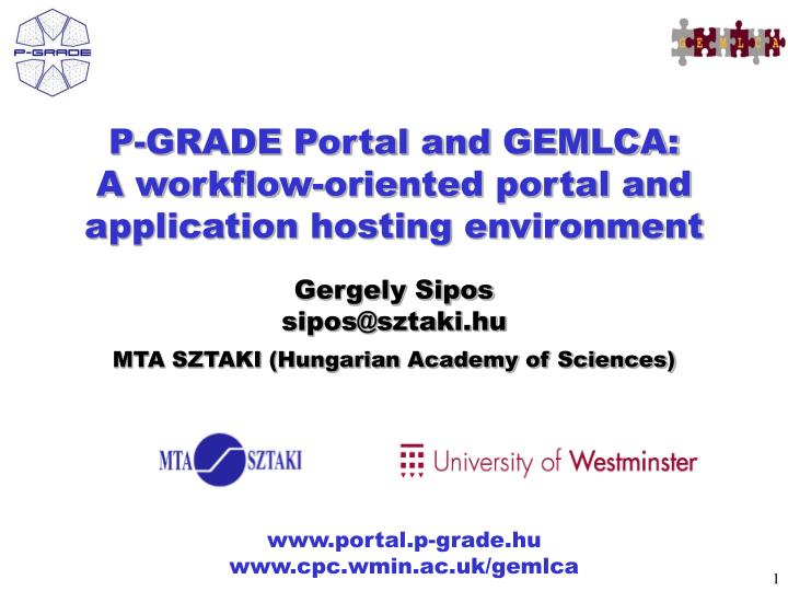 p grade portal and gemlca a workflow oriented portal and application hosting environment n.