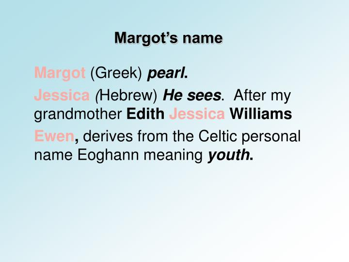 Margot's name