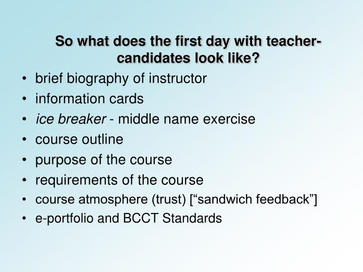 So what does the first day with teacher-candidates look like?