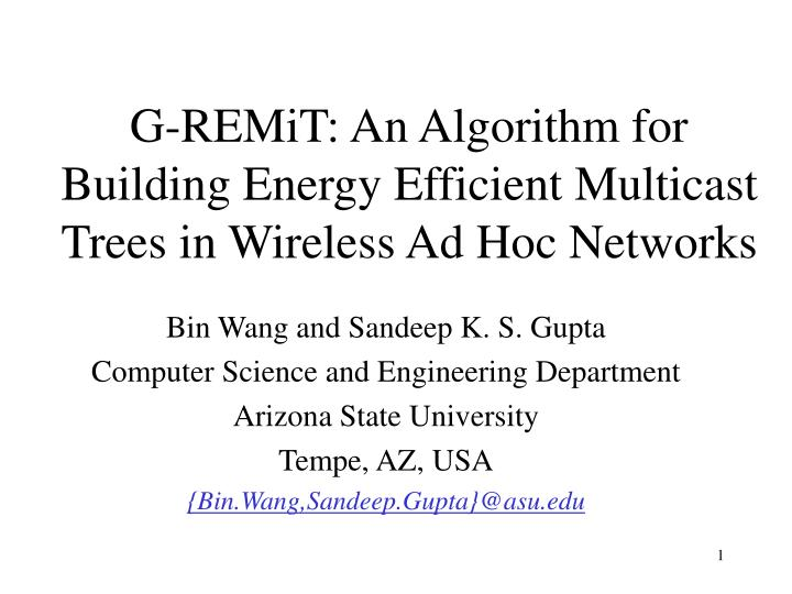 G remit an algorithm for building energy efficient multicast trees in wireless ad hoc networks
