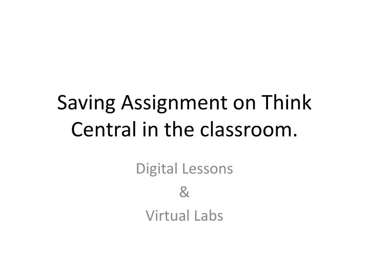 saving assignment on think central in the classroom