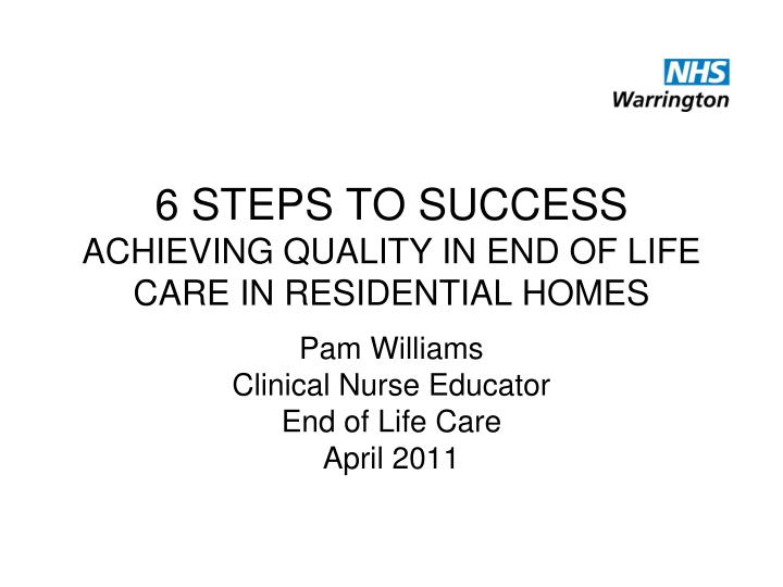 6 steps to success achieving quality in end of life care in residential homes n.