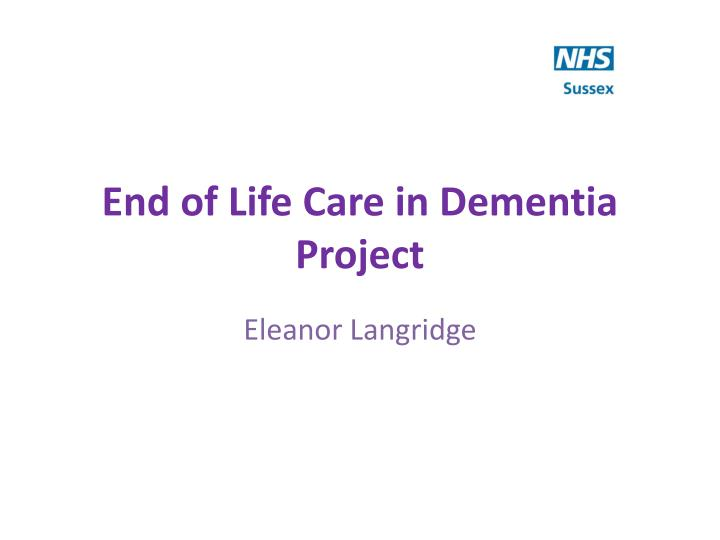 end of life and dementia care A video from the social care tv youtube channel looking at providing end of life care to people with dementia northern training are one the leading.
