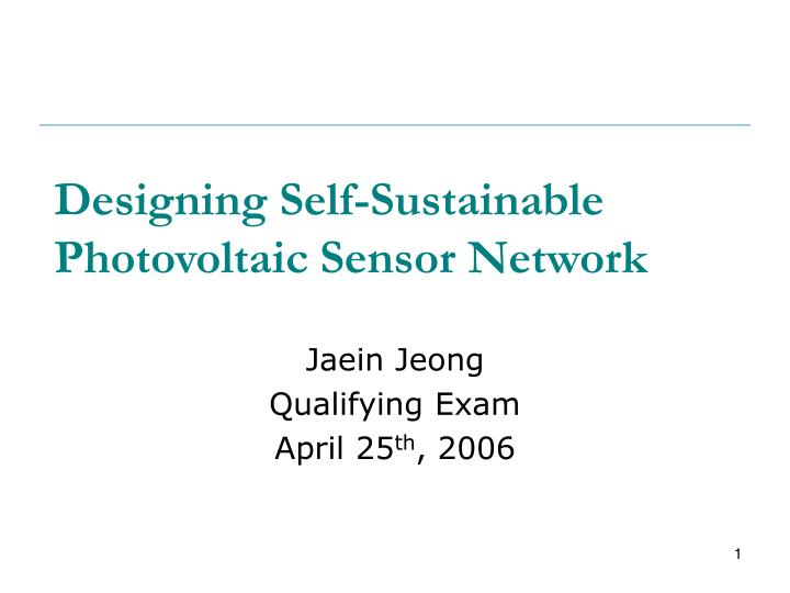 Designing self sustainable photovoltaic sensor network
