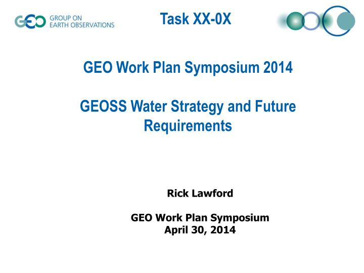 geo work plan symposium 2014 geoss water strategy and future requirements n.
