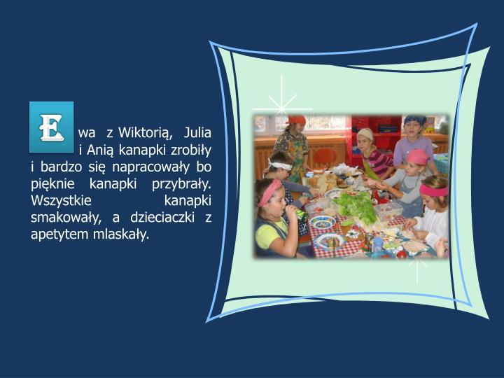 wa  z Wiktorią,  Julia