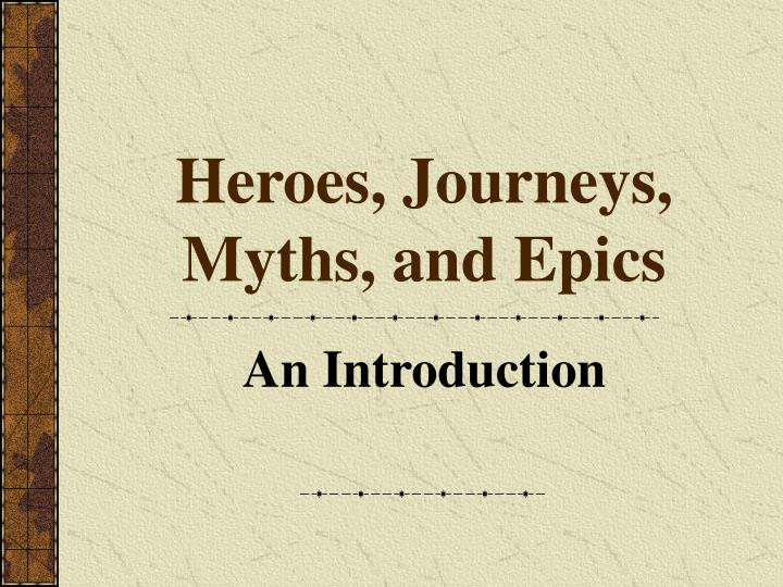 heroes journeys myths and epics