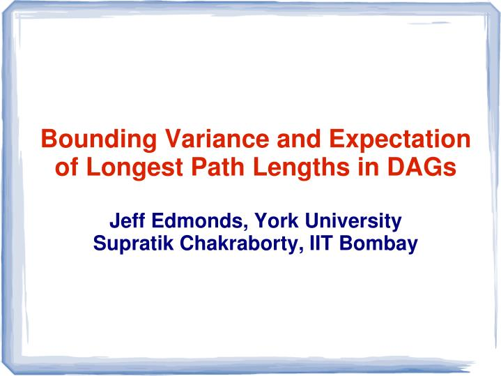 Bounding Variance and Expectation of Longest Path Lengths in DAGs