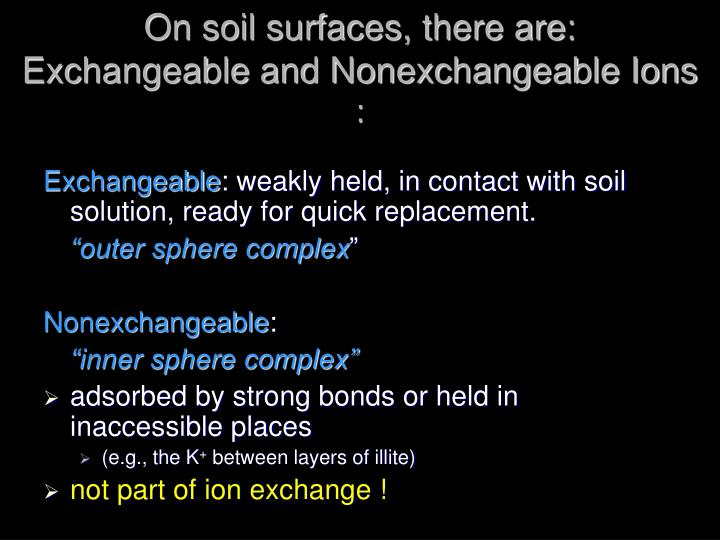 On soil surfaces, there are: