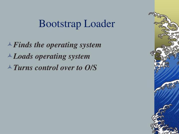 Bootstrap Loader