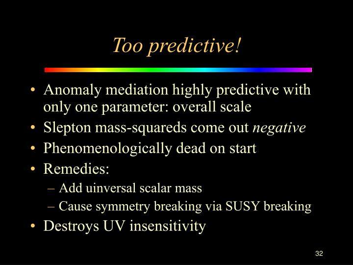 Too predictive!