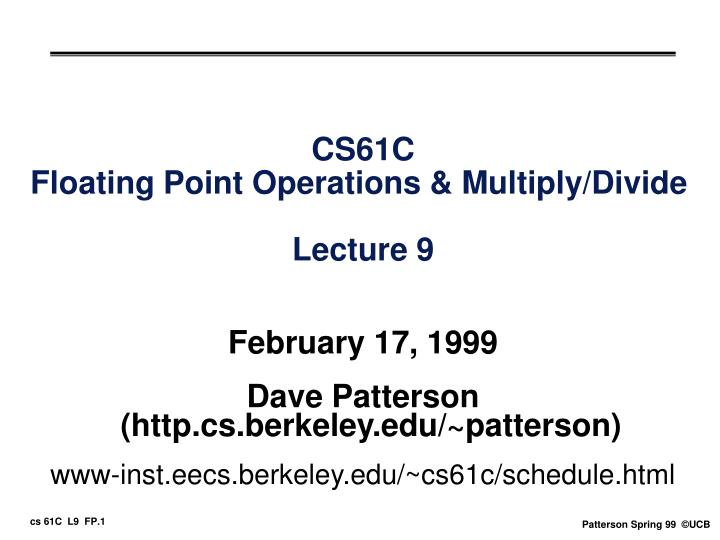 PPT - CS61C Floating Point Operations & Multiply/Divide