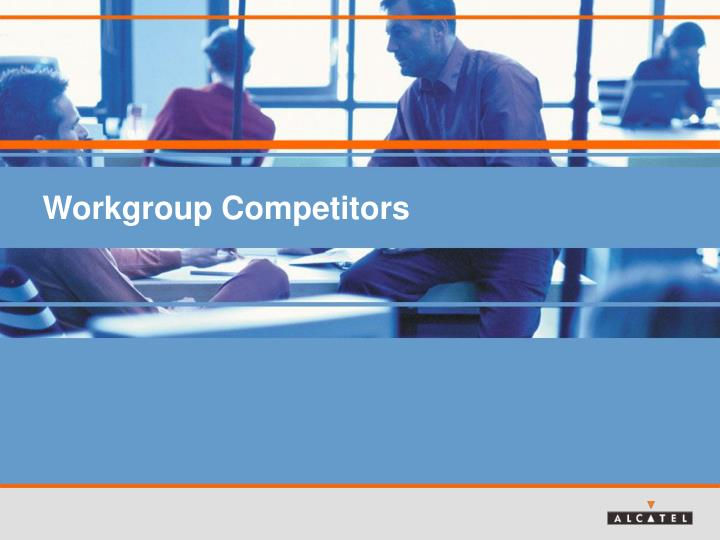 workgroup competitors n.