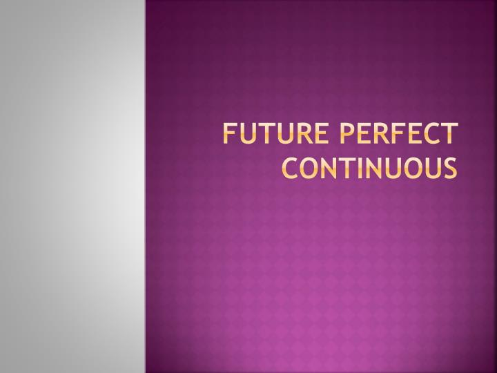 future perfect continuous n.
