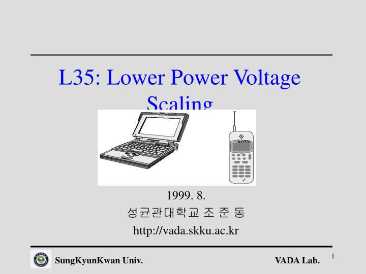 l35 lower power voltage scaling n.