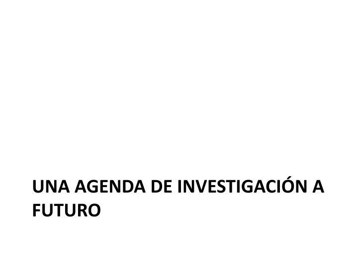 Una agenda de investigación a futuro