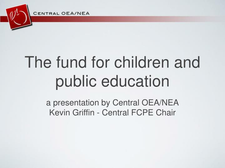 the fund for children and public education n.
